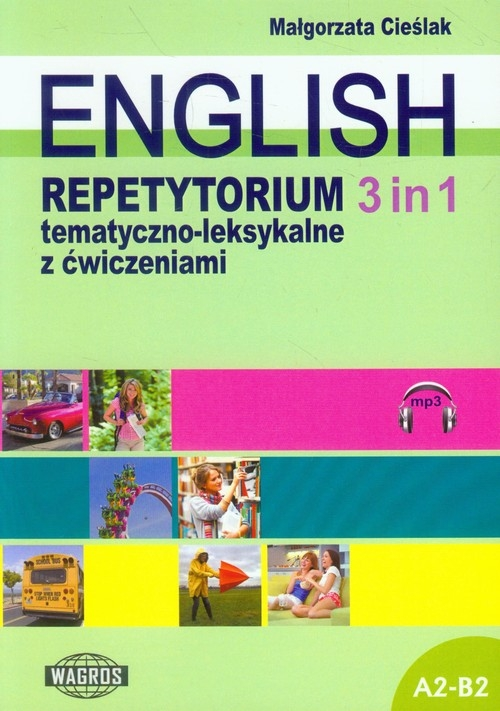 English 3 in 1 Repetytorium tematyczno-leksykalne z ćwiczeniami Cieślak Małgorzata