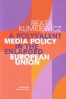 A Polyvalent Media Policy in the Enlarged European Union Klimkiewicz Beata