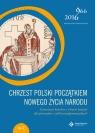 Chrzest Polski początkiem nowego życia narodu. Scenariusze katechez o chrzcie praca zbiorowa