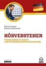Horverstehen Podręcznik do nauki języka niemieckiego ze słuchu Ganczar Maciej, Matusiak Katarzyna