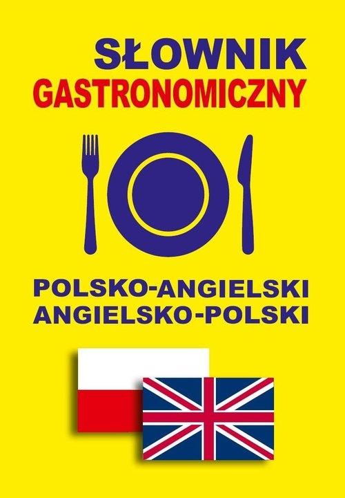 Słownik gastronomiczny polsko-angielski angielsko-polski Gordon Jacek