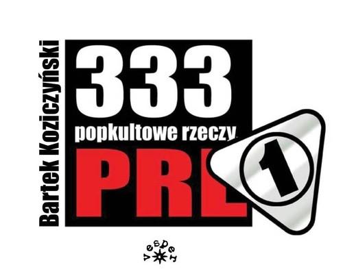 333 popkultowe rzeczy PRL Koziczyński Bartek
