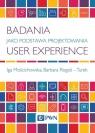 Badania jako Podstawa Projektowania User Experience Mościchowska Iga, Rogoś-Turek Barbara