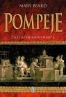 Pompeje Życie rzymskiego miasta (Uszkodzona okładka)