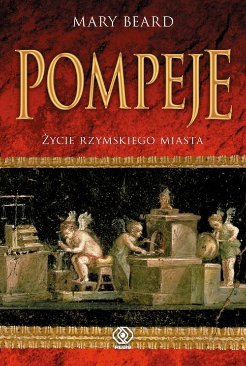 Pompeje Życie rzymskiego miasta (Uszkodzona okładka) Beard Mary