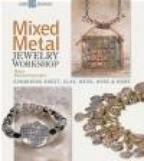 Mixed Metal Jewelry Workshop Mary Hettmansperger, M Hettmansperger