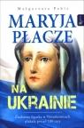 Maryja płacze na Ukrainie