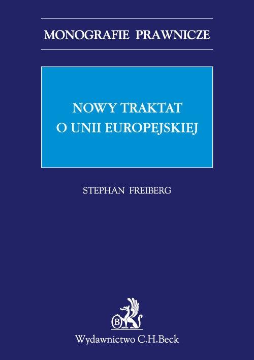 Nowy traktat o Unii Europejskiej Freiberg Stephan