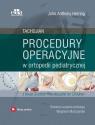 Procedury operacyjne w ortopedii pediatrycznej. Tachdjian Herring J.A.