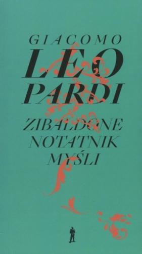 Zibaldone. Notatnik myśli. Wybór (wyd. 2/2021) Leopardi Giacomo