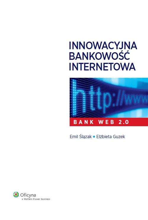 Innowacyjna bankowość internetowa Guzek Elżbieta, Ślązak Emil