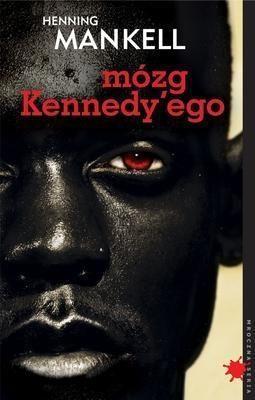 Mózg Kennedy'ego (Uszkodzona okładka) Mankell Henning