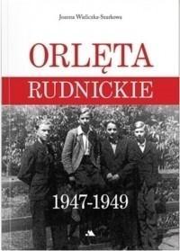 Orlęta Rudnickie 1947-1949 Joanna Wieliczka-Szarkowa