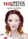 Red Lipstick Monster Tajniki makijażu Grzelakowska-Kostoglu Ewa