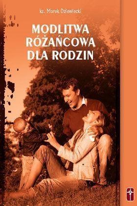 Modlitwa różańcowa dla rodzin ks. Marek Dziewiecki