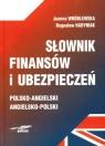 Słownik finansów i ubezpieczeń polsko - angielski angielsko - polski