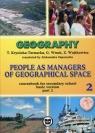 Geography People as managers of geografical space Podręcznik Część 2 Zakres