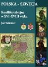 Polska-Szwecja Konflikty zbrojne w XVI-XVIII wieku