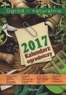 Kalendarz ogrodniczy Ogród naturalnie 2017