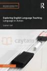 Exploring English Language Teaching. Language in Action