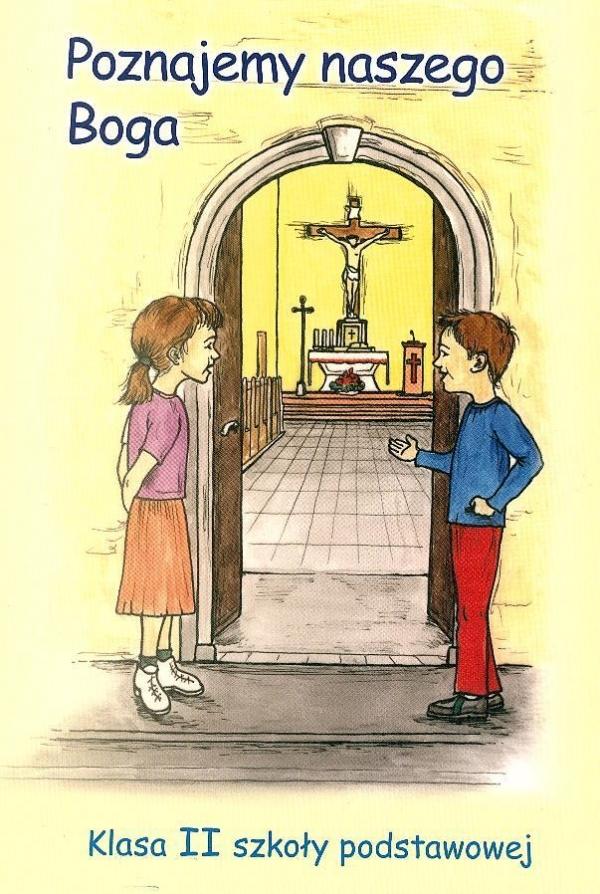 Religia SP KL 2. Podręcznik. Poznajemy naszego Boga Edyta Bem, s.M. Leonia Pyrek AM
