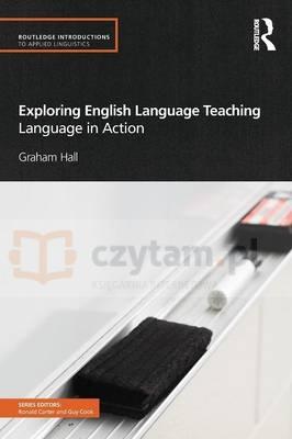 Exploring English Language Teaching. Language in Action Hall, Graham