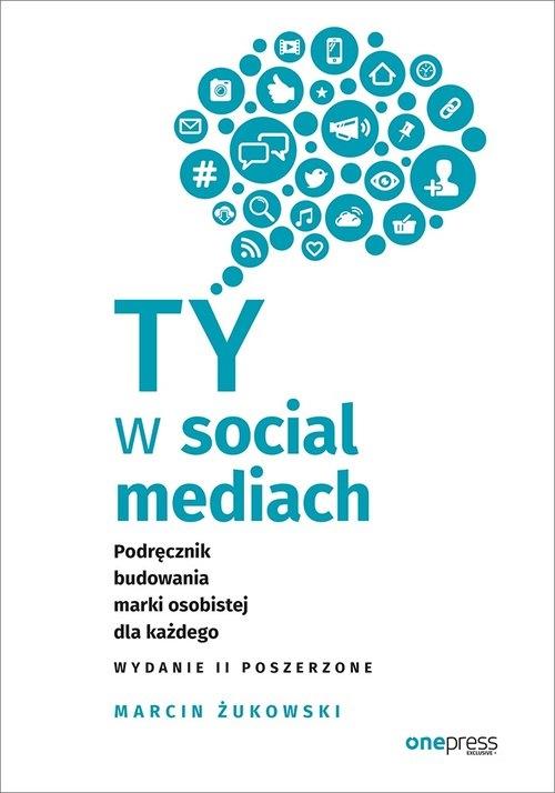 Ty w social mediach Żukowski Marcin