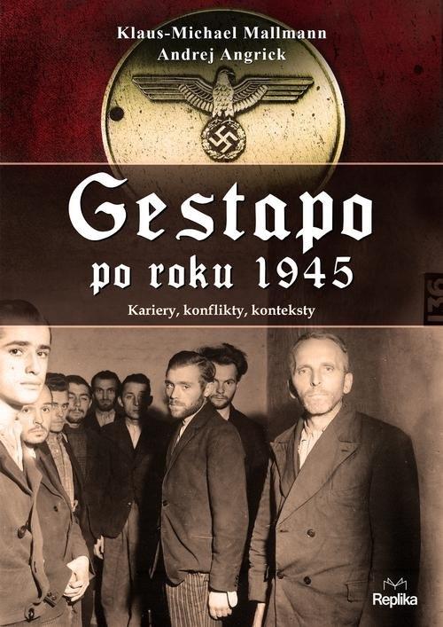 Gestapo po 1945 roku Mallmann Klaus-Michael, Angrick Andrej