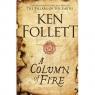 A Column of Fire The Kingsbridge Novels Follet Ken