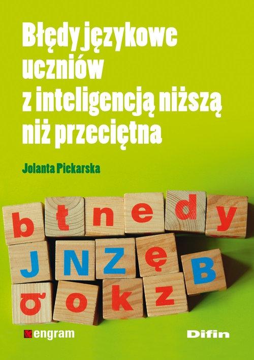 Błędy językowe uczniów z inteligencją niższą niż przeciętna Piekarska Jolanta
