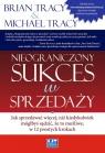 Nieograniczony sukces w sprzedaży  (Audiobook) Tracy Brian, Tracy Michael