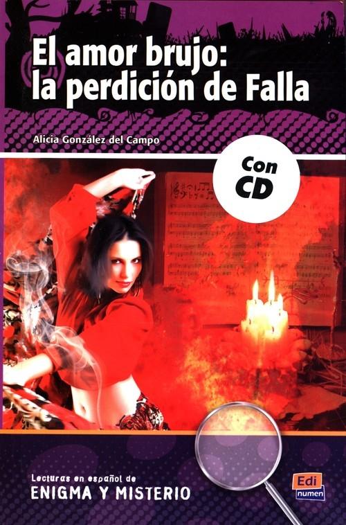 El amor brujo: la perdición de Falla + CD Gonzalez del Campo Alicia