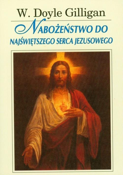 Nabożeństwo do Najświętszego Serca Jezusowego Gilligan Doyle W.