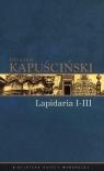 Lapidaria I-III. Tom 6 Ryszard Kapuściński