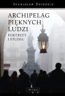 Archipelag pięknych ludzi Portrtey i studia Dziedzic Stanisław