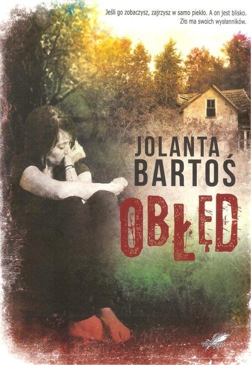 Obłęd Bartoś Jolanta