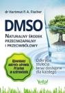DMSO. Naturalny środek przeciwzapalny i przeciwbólowy. Odkrycie stulecia teraz dostępne dla każdego (wyd. 2020)