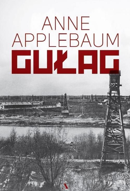 Gułag Applebaum Anne