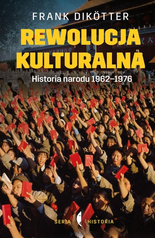Rewolucja kulturalna Historia narodu 1962-1976 Dikötter Frank