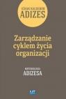 Zarządzanie cyklem życia organizacji Tom 1