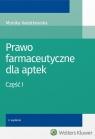 Prawo farmaceutyczne dla aptek Część 1 Kwiatkowska Monika