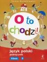 O to chodzi! 5 Język polski Podręcznik Część 2 Szkoła podstawowa Michałkiewicz Teresa