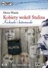Kobiety wokół Stalina  (Audiobook) Watała Elwira