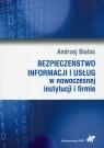 Bezpieczeństwo informacji i usług w nowoczesnej instytucji i firmie Białas Andrzej