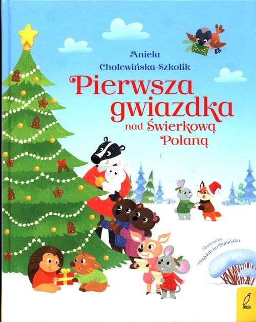 Pierwsza gwiazdka nad Świerkową Polaną Cholewińska-Szkolik Aniela