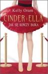 Cinder i Ella. Tak się kończy bajka Kelly Oram