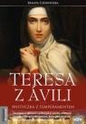 Teresa z Avili Mistyczka z temperamentem