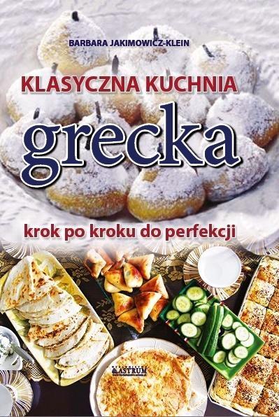 Klasyczna kuchnia grecka Barbara Jakimowicz-Klein