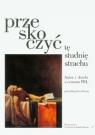 Przeskoczyć tę studnię strachu Autor i dzieło a cenzura PRL