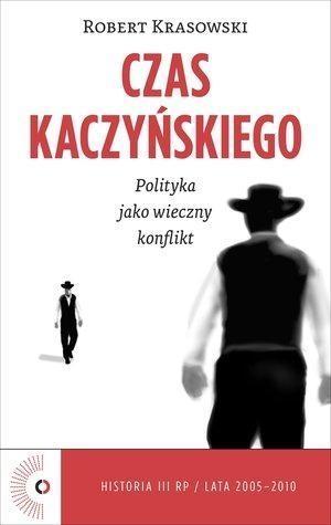 Czas Kaczyńskiego Krasowski Robert